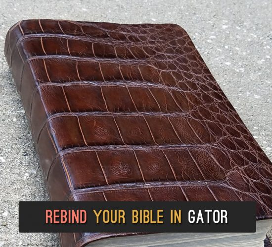 Rebind Your Bible in Gator Leather